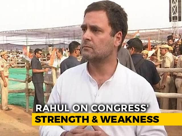 Video : Rahul Gandhi To NDTV On One Big Congress Strength And Weakness