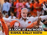 Video : Breaking Down Election Campaigns Of PM Modi And Rahul Gandhi In Numbers