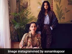 Sonam Kapoor To Sister Rhea Kapoor: 'The Yin To My Yang'
