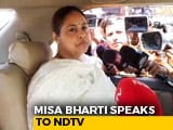 "Video : ""200 Per Cent Confident Of Grand Alliance's Win"": Misa Bharti"