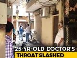 Video : Delhi Doctor, 25, Found Murdered. Her Neighbour, Also A Doctor, Missing