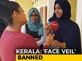 Video : Kerala Muslim Education Group Bans Face Veils On Campuses