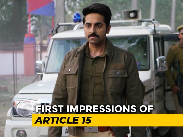 First Impressions of Ayushmann Starrer Article 15