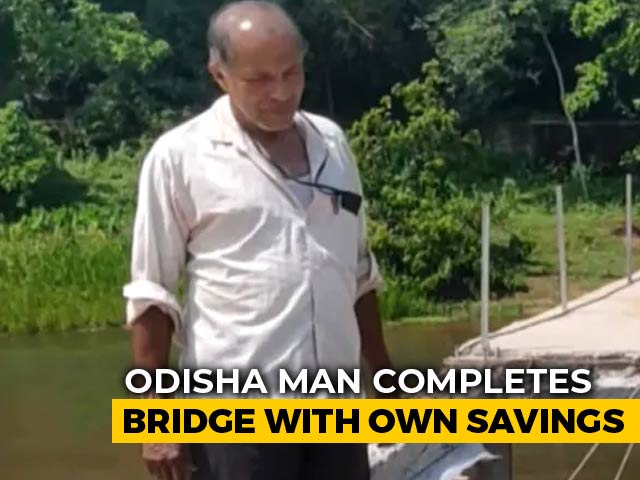 Video : State Fails, Odisha Man Completes Bridge With Own Savings