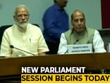 Video : First Day Of Parliament After Polls Today, Budget On July 5
