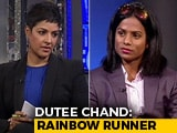 Video : Dutee Chand On Coming Out As India's First Gay Athlete