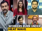 Video : Heat Wave In India: Construction Workers At Risk?