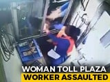 Video : On CCTV, Woman Toll Booth Attendant Punched By Man In Gurgaon
