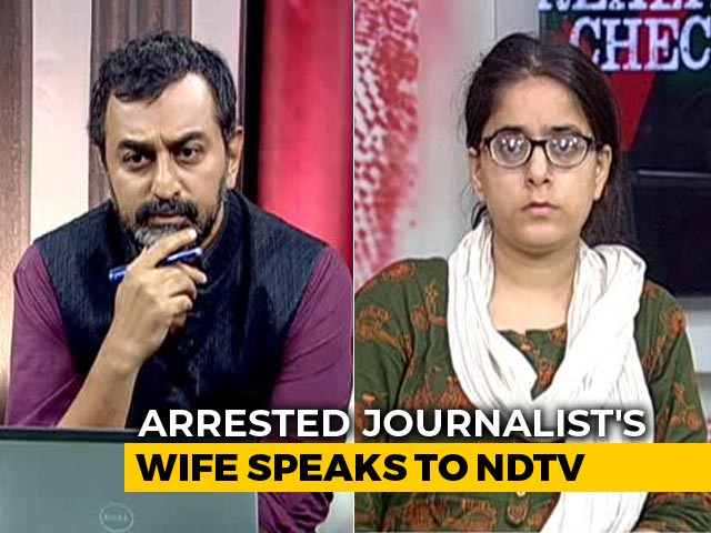 Video: 'He's Being Mentally Tortured,' Says Wife Of Journalist Arrested By UP Cops