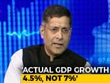 Video : GDP Growth Overestimated During UPA, NDA Rule: Ex-Chief Economic Adviser