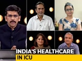 Video : Health Sector Budget Up, Services Decline?