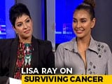 Video : Actor Lisa Ray Shares Her Story Of Surviving Cancer