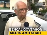 "Video : Bengal Governor Briefs PM, Amit Shah On ""Ground Situation"""