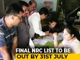 Video : Additional 1 Lakh Excluded From Assam Citizen List Ahead Of July Deadline