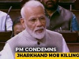 "Video : PM ""Pained"" By Jharkhand Mob Killing, Says Can't Insult Entire State"