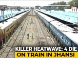 "Video : ""Unbearable"" Heat Kills 4 On Board Kerala Express In UP's Jhansi: Report"