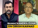 Video : Ramachandra Guha On Girish Karnad's Legacy