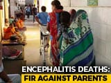 Video : Complaint Against 39 In Bihar For Protesting Encephalitis Deaths