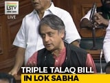 Video : Congress' Shashi Tharoor Lists Reasons For Opposing Triple Talaq Bill