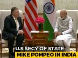 Video: Trade, Russia Arms Deal In Focus As Mike Pompeo Meets PM Modi