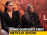 Video: Huma Qureshi And Deepa Mehta On Their First Netflix Series <i>Leila</i> & More