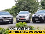 Video : Mahindra Alturas G4 vs Ford Endeavour vs Toyota Fortuner