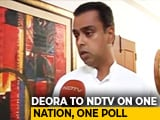 Video : As Congress Skips 'One Nation One Poll' Meet, Milind Deora Wants Debate