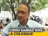 Video : More Than Activism, Remember Girish Karnad For His Work: Ramachandra Guha
