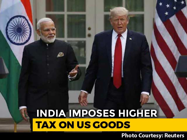 Video : India Imposes Higher Customs Duty On 28 US Products
