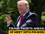 "Video : Increased India Tariffs ""Unacceptable,"" Says Trump Before Meeting PM Modi"