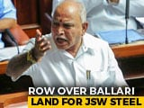 Video : Row Over Karnataka Land Deal With Steel Firm, BJP Threatens Agitation