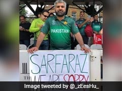 """Sarfaraz, We Are Sorry"": Pakistan Fans, Team Unite After Poor Start To World Cup 2019"