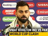 Video : Ind vs Pak: Virat Kohli On Team Combination With Rain Threat Looming Large