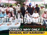 "Video : Minister Giriraj Singh Trolls His Own On Iftar ""Pretence"""