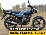 Video : Bajaj Platina H Gear First Ride Review
