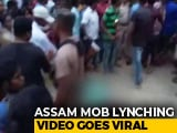 Video : Assam Man, Mother Killed By Mob On Suspicion Of Murder, Incident On Video
