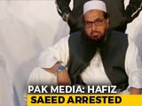 Video : Hafiz Saeed, Mumbai Attacks Mastermind, Arrested, Sent To Jail: Pak Media