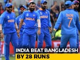 Video : India Qualify For World Cup Semis After Beating Bangladesh By 28 Runs