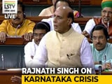 Video : Blame It On Rahul Gandhi, Says Rajnath Singh On Karnataka Crisis