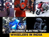 Video : Upcoming Electric Two-Wheelers In India
