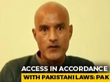 "Video : Consular Access To Kulbhushan Jadhav ""According To Our Laws"": Pakistan"