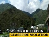 Video : Artillery Duel Near Line Of Control As Soldier Killed In Pakistani Firing