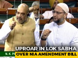 Video : Amit Shah, Asaduddin Owaisi In Fierce Clash Over NIA Bill In Parliament