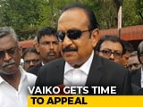 Video : MDMK's Vaiko Sentenced To Year In Jail For Sedition, Gets Time To Appeal