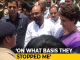 "Video : ""Just Want To Meet Families Of Those Killed"": Priyanka Gandhi Stopped In UP's Mirzapur"