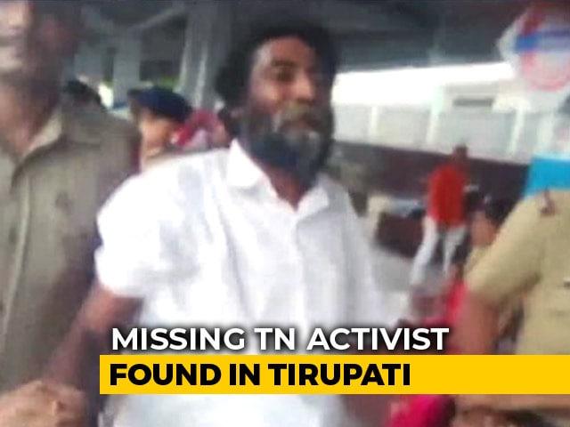 Video : Tamil Nadu Activist, Missing For 6 Months, Found In Andhra Pradesh