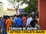 Video : 7-Year-Old Girl Raped In Jaipur, Internet Shut Down After Protests