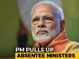 Video : PM Wants Names Of Absentee Ministers On Parliament Duty: Sources