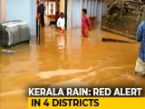 Video : 4 Dead, 3 Missing After Days Of Heavy Rain In Kerala