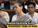 Video : Sonia Gandhi Opposes Move To Privatise Rae Bareli Coach Factory